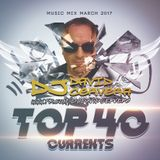 DJ David Cervera - Top 40 Currents (Music Mix March 2017) 30 mins