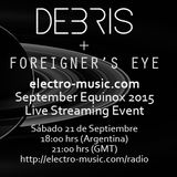 September Equinox Festival (+ Foreigner's Eye) Electro-Music.com Radio FULL SET (19/9/15)