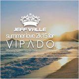 SUMMER LOVE 2K15 for VIPADO by JEFF VALLE