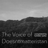 The Voice of Doesntmatteristan