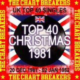 UK TOP 40 :  20 DECEMBER 1981 - 02 JANUARY 1982 - THE CHART BREAKERS