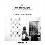 Alinea A #413 Rui Trintaeum (Alinea A 5th Birthday)