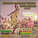 Kanarias Reggae Mixtape - Rototom Sunsplash 2017