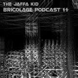 Bricolage Podcast #44 - The Jaffa Kid