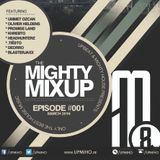 The Mighty MixUp - Episode #001