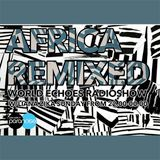WORLD ECHOES / AFRICA REMIXED / 21.01.2018