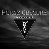 Horae Obscura Additicius IX ∴ 92.2