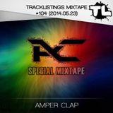 Tracklistings Mixtape #104 (2014.05.23) : Amper Clap