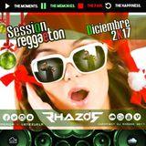 DJ RHAZOR © - Session Regueton (Diciembre 2K17) - by @djrhazor