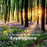 Eveningtime - Vol. III