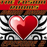 The Fusion Rooms Radio Show Episode 2