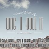 WNG - Bull It (Minimal Chill mix)