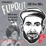 Episode 21 - All 45s - MJ Tribute - Mid & Late 70s (Music Only)