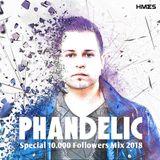 Phandelic @ Special 10.000 Followers Mix 2018