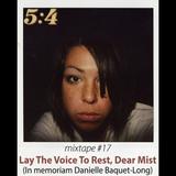Mixtape #17 : Lay the Voice to Rest, Dear Mist (In memoriam Danielle Baquet-Long)