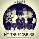 HIT THE SCORE #33 By DJ SCORE