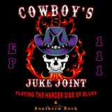 Cowboy's Juke Joint Show Episode 111