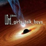 LOrd - _girls_talk_boys_ultimix by LOrd
