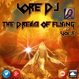 LoreDJ - The Dream Of Flying Vol.5