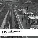Alinea A #119 João Semedo