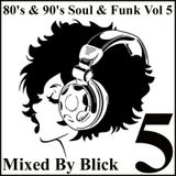 Mixed By Blick - 80's & 90's Soul And Funk Mix 5