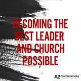 Dennis Lacheney - Becoming the Best Faith Leader