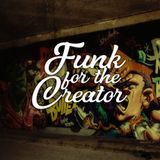 Funk For The Creator (mixed by DJ Skropol)