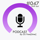 Podcast by DJ free[time] - Episode 47 (POD047)