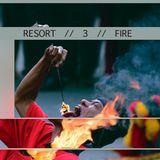 Resort - 3 - Fire