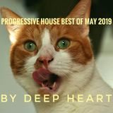 Progressive House best off May 2019 By Deep Heart