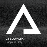DJSoupMix – Happy In Grey