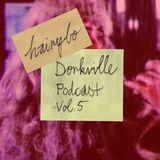 Dorkville podcast vol. 5