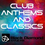 26th April 2016 - Club Anthems & Classics on 107.8 Black Diamond FM