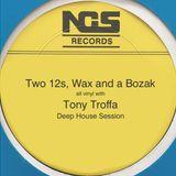 Two 12s Wax and a Bozak Tony Troffa 12-22-19 Vinyl