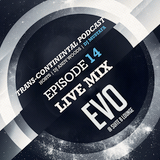 TRANS CONTINENTAL PODCAST 14 - EVO Live @ Suite B Lounge