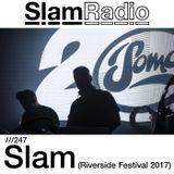 #SlamRadio - 247 - Slam (Riverside 2017)