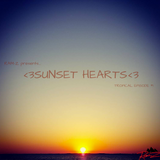 "Ram-Z presents....""Sunset Hearts"" Tropical Episode #1"
