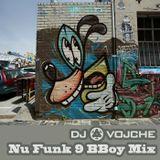 Nu Funk 9 BBoy Mix by DJ Vojche