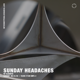 Sunday Headaches w/ Alberto - 9th December 2018