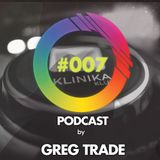 GREG TRADE - I play - You dance PODCAST #007 ( #KlinikaMozi )
