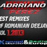 BEST REMIXES OF ROMANIAN DEEJAYS VOL 1  ( ADRRIANO PEREZ  PARTY MIX  JANUARY 2013 )