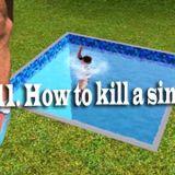 11. How to kill a sim
