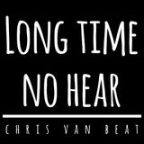 long time no hear