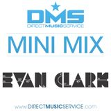 DMS MINI MIX WEEK #197 DJ EVAN CLARK