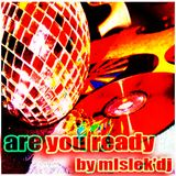 Are You Ready February 2012 mixed by mlslek'dj
