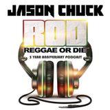JASON CHUCK - REGGAE OR DIE MARCH 2016