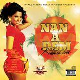 """Mr. Bruckshut - """"Nan A Dem Riddim (2014) Mix"""""""