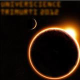 Universcience ~ Live at Trimurti Festival 2012