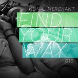 Kunal Merchant - Find Your Way 0010 - 07.20.13