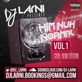 #HimNuhNormalVol1 Dancehall Bashment Mix